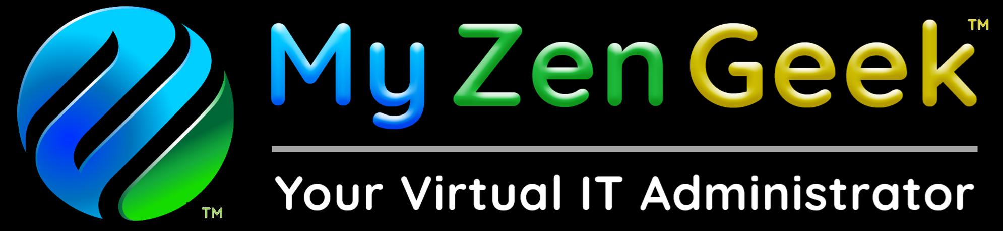 My Zen Geek - Your Virtual IT Administrator